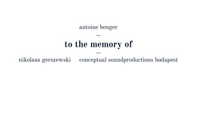 Conceptual Soundproductions – Antoine Beuger: 'to the memory of'
